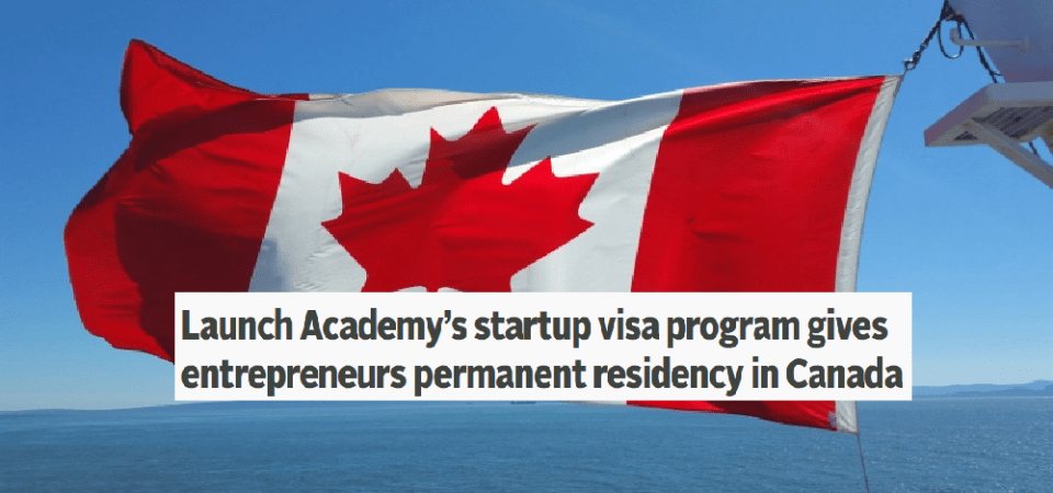 Try This Startup Way To Get Permanent Residency In Canada