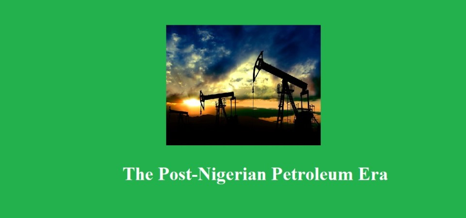 Nigeria In The Post-Petroleum Era