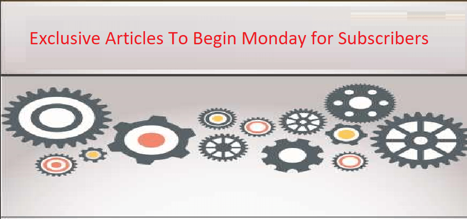 Exclusive Articles To Begin Monday for Subscribers