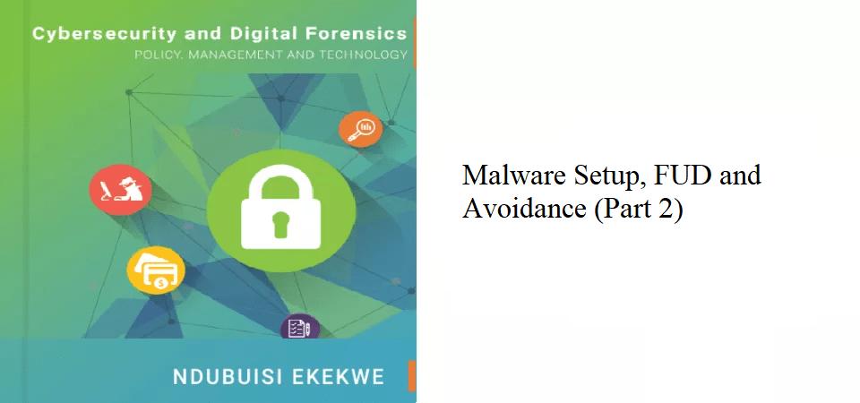 9.4 – Malware Setup, FUD and Avoidance (Part 2)