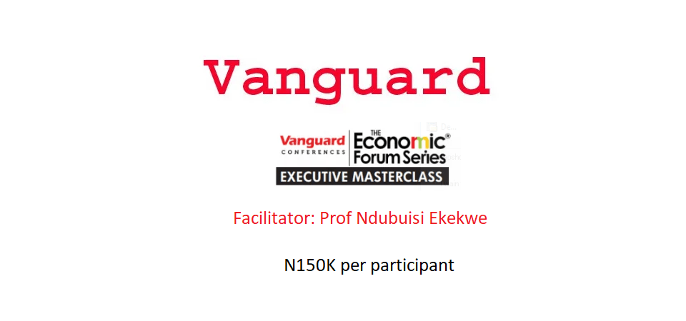 [Register, N150k] Vanguard Executive Masterclass with Ndubuisi Ekekwe