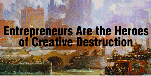 The Age of Creative Destruction Is Here