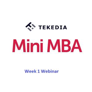 Tekedia Mini-MBA Webinar for Week 1 – Now 4pm Lagos Time Today (Feb 15)