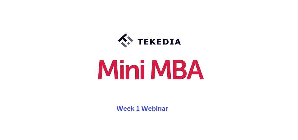 Tekedia Mini-MBA Webinar for Week 1 – Now 4pm Lagos Time Today (Feb 15)