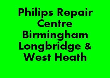 Philips Repair Centre Birmingham Longbridge & West Heath