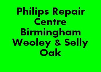Philips Repair Centre Birmingham Weoley & Selly Oak