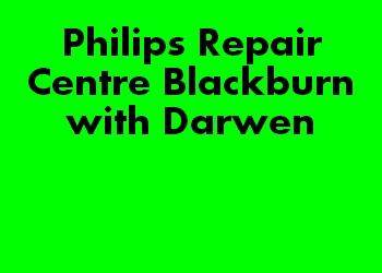 Philips Repair Centre Blackburn with Darwen