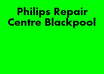 Philips Repair Centre Blackpool