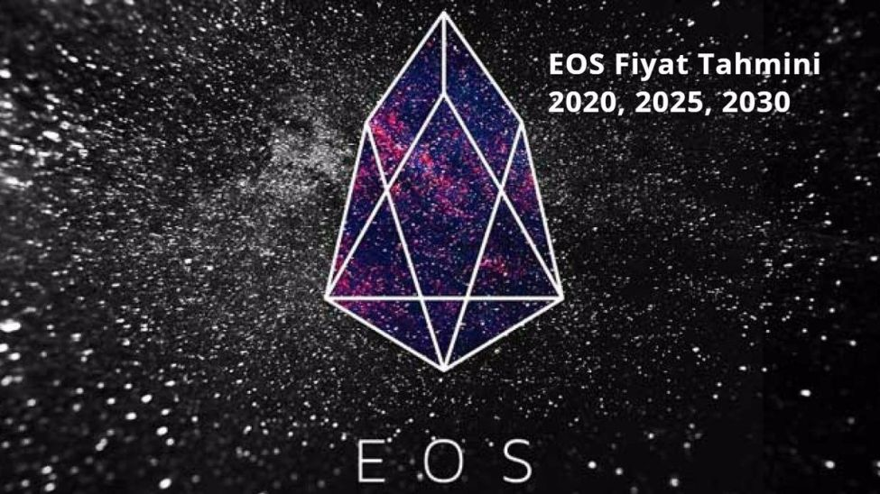 EOS Fiyat Tahmini 2020 2025 2030