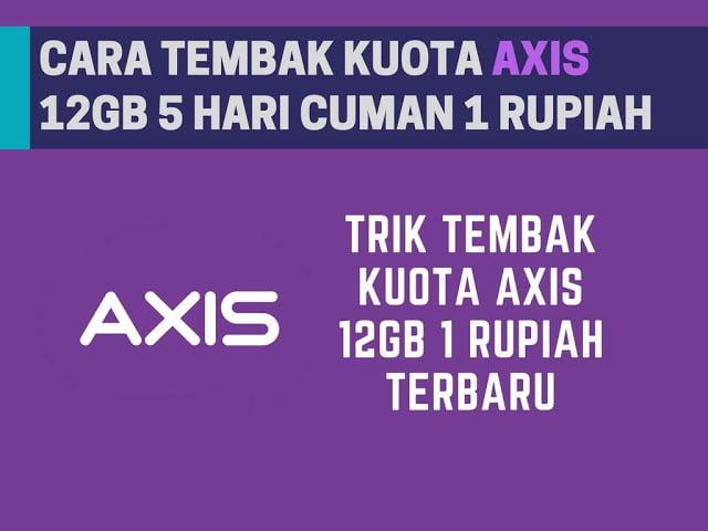 Cara Tembak Kuota AXIS 12GB Rp 1