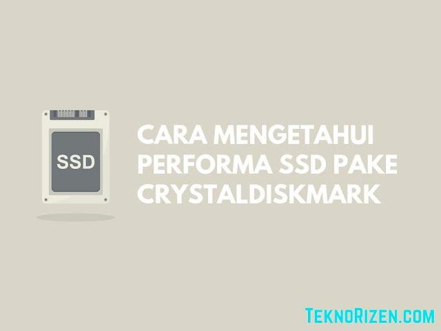 Cara Mengetahui Performa SSD