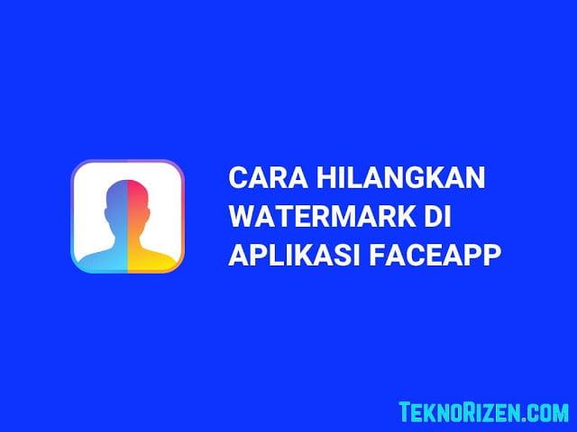 cara menghilangkan watermark faceapp