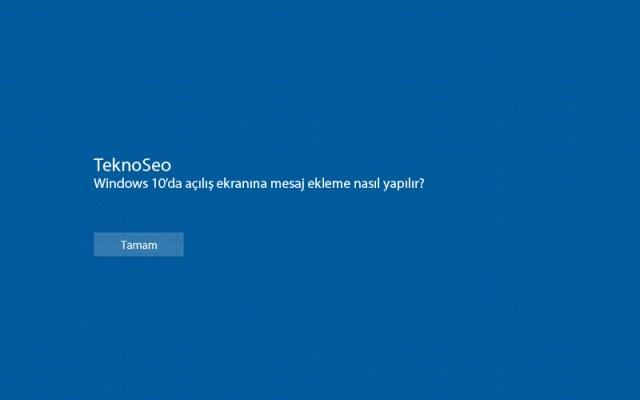 windows 10,açılış ekranı,mesaj ekleme,uyarı ekleme