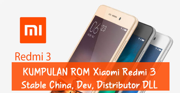 Kumpulan ROM Xiaomi Redmi 3 : Stabil China / Developer / Distributor [UPDATE]
