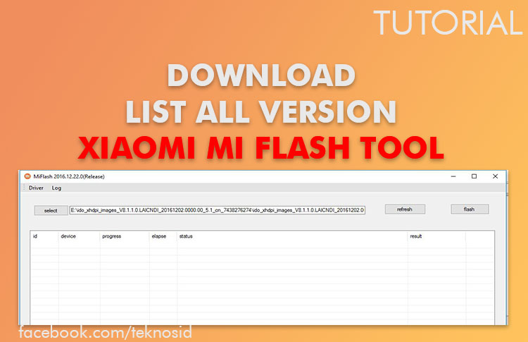 Download Xiaomi Mi Flash Tool ( List All Version )