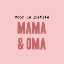 Voor de liefste mama en oma