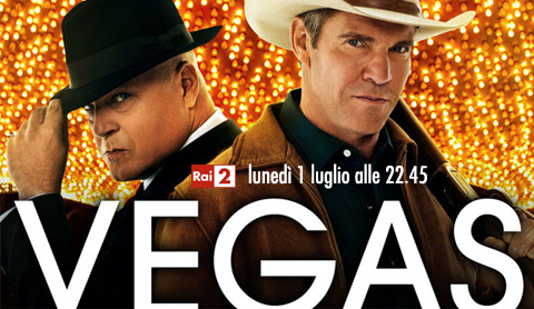 """Vegas"", la nuova serie con Dennis Quaid e Michael Chiklis su Rai due"