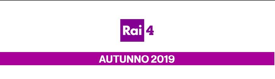 Rai 4 autunno 2019