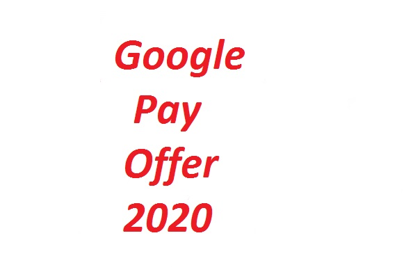 Google Pay Offer 2020