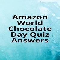 Amazon World Chocolate Day Quiz Answers