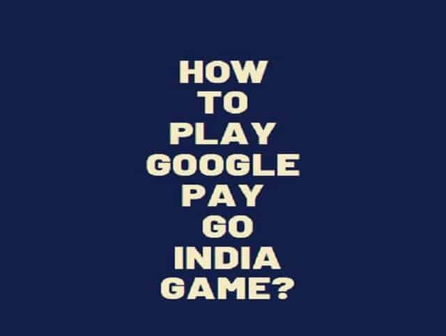 Google Pay Go India