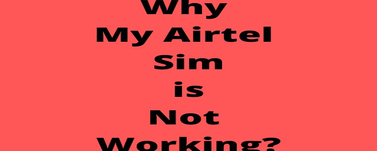 Airtel Sim is Not Working