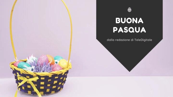 Buona Pasqua dalla redazione di TeleDigitale