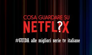 netflix serie tv italiane