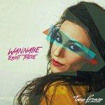 Il nuovo singolo di Tania Frison: Wannabe right there.