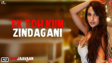Photo of Ek Toh Kum Zindagani Video Song Download – Marjaavaan