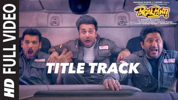 Pagalpanti Title Track Video Song Download