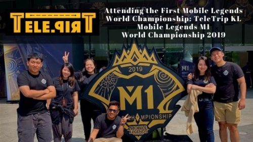 Attending the First Mobile Legends World Championship- TeleTrip KL Mobile Legends M1 World Championship 2019