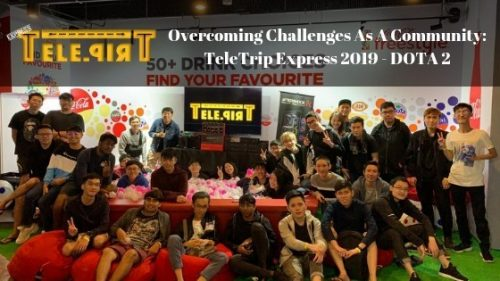 Overcoming Challenges As A Community- TeleTrip Express 2019 - DOTA 2
