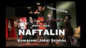 Heltai Jenő: NAFTALIN – Komáromi Jókai Színház (Teljes előadás)