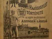 Volt egyszer egy Pozsonyi Hajósegylet (1862–1940) I.