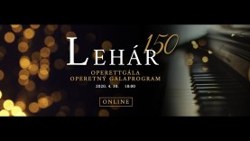 LEHÁR 150 • Nemzetközi Operettgála Komáromban
