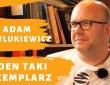 Jeden Taki Egzemplarz - Adam Pawlukiewicz