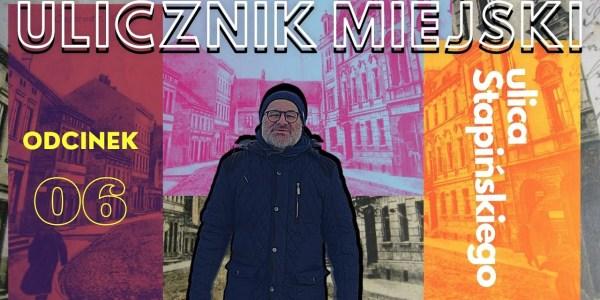 Ulicznik Miejski - odc. 6 - ULICA STAPIŃSKIEGO