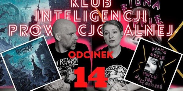 Fiona Apple vs  Memoriam   Klub Inteligencji Prowincjonalnej odc 14