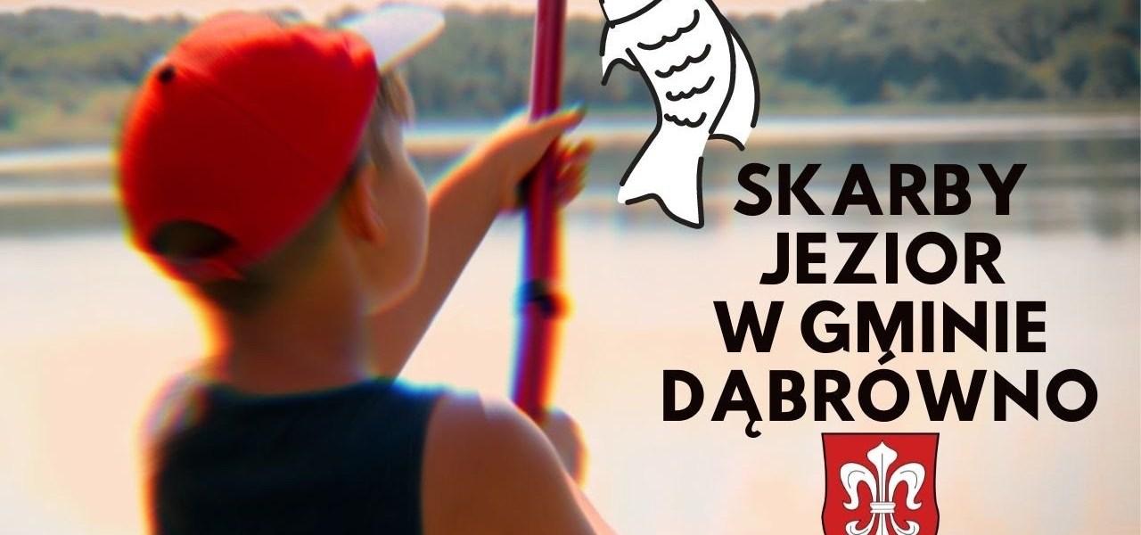 Dlaczego w Gminie Dąbrówno powstało Stowarzyszenie Turystyczno-Wędkarskie SKARBY JEZIOR?