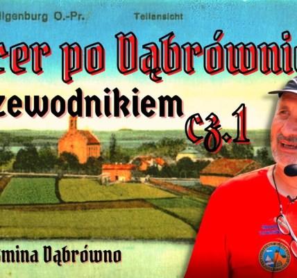 GILGENBURG. TAJEMNICE DĄBRÓWNA. Spacer z PRZEWODNIKIEM z HISTORIĄ w tle. odc. 1