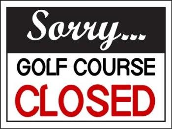 Golf Course Closed