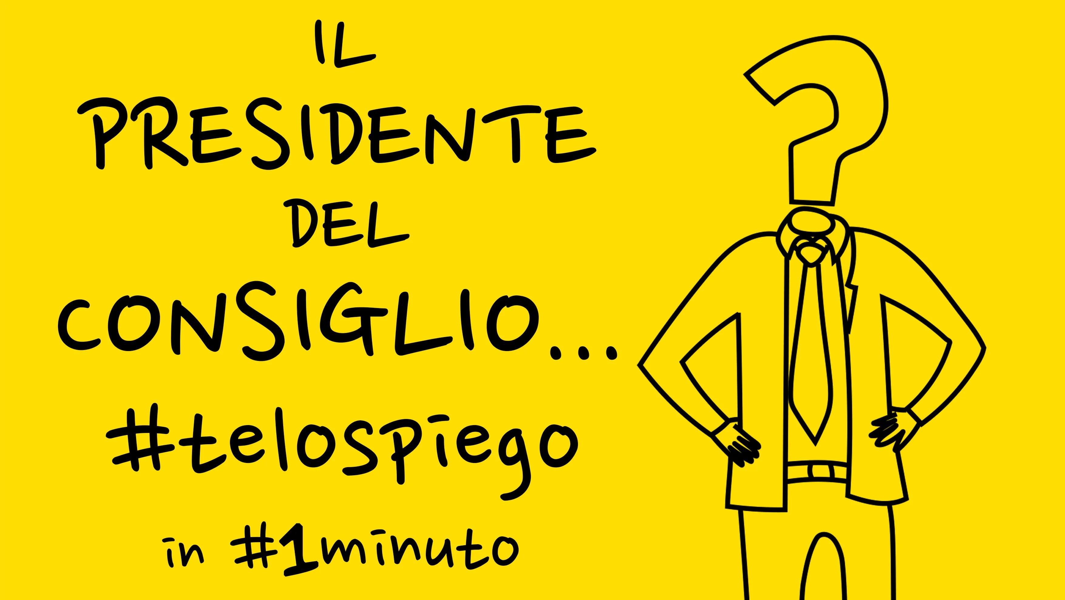Il Presidente del Consiglio? #TELOSPIEGO #IN1MINUTO!
