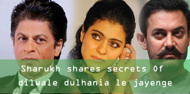 Sharukh shares secrets Of dilwale dulhania le jayenge and kajal