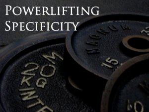 Powerlifting Specificity in Training