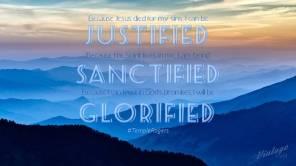 8.2 - Justified Sanctified Glorified