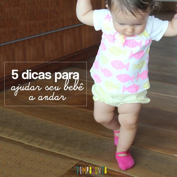 Dicas para incentivar o bebê a andar