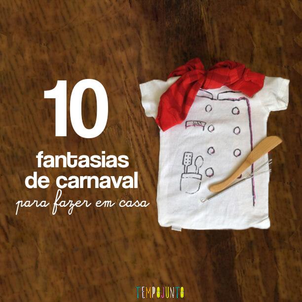 Fantasias de Carnaval para fazer em casa
