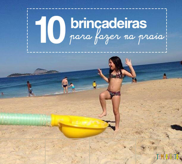 10 Brincadeiras para fazer na praia