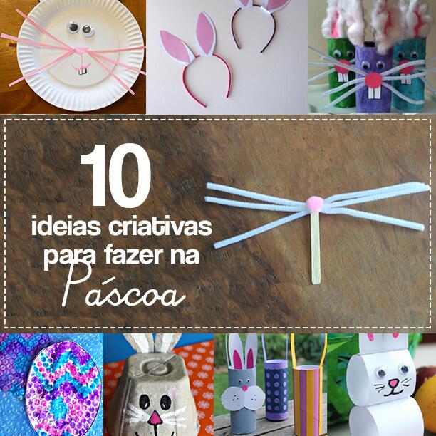 10 ideias criativas para fazer na Páscoa